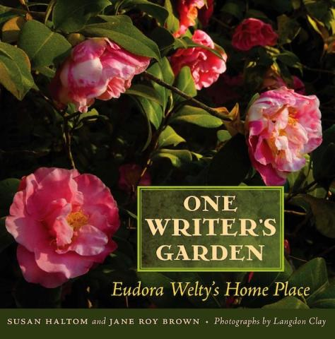 One Writer's Garden: Eudora Welty's Home Place book cover