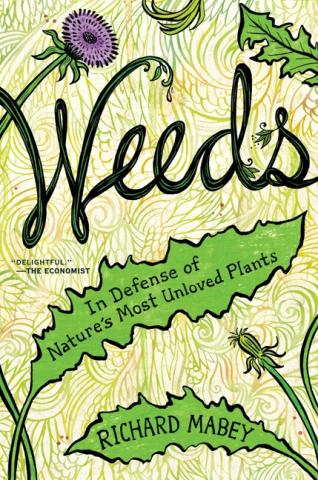 Weeds: In Defense of Nature's Most Unloved Plants book cover